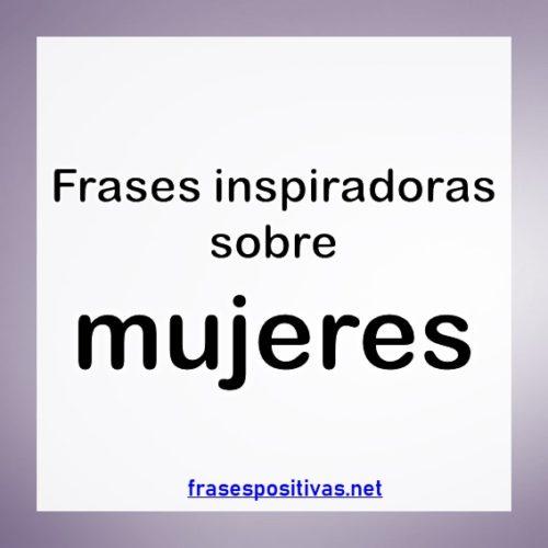 50 Frases De Motivación Para Mujeres Las Mejores Imágenes