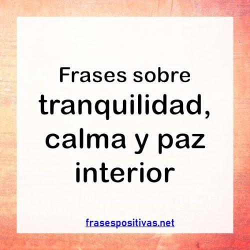 60 Frases De Tranquilidadcalma Interior Serenidad Y Paz