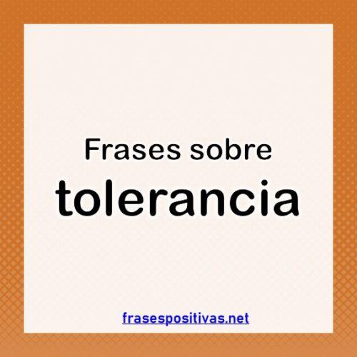 Frases de tolerancia