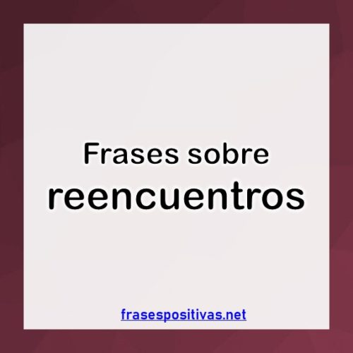 Frases sobre reencuentros