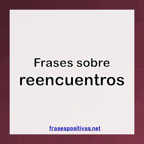 80 Frases De Reencuentrode Amor Y Amistadsolo Las